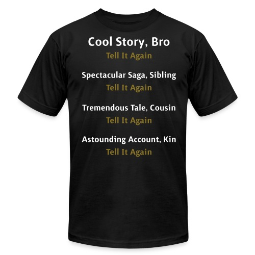 Cool Story Bro - Tell It Again - Variations - Mens T-Shirt - Men's Fine Jersey T-Shirt