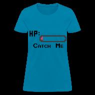 T-Shirts ~ Women's T-Shirt ~ Catch Me Women's T-Shirt