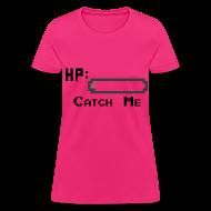 Women's T-Shirts ~ Women's T-Shirt ~ Catch Me Women's T-Shirt