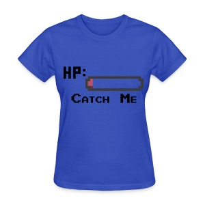 Catch Me Women's T-Shirt - Women's T-Shirt
