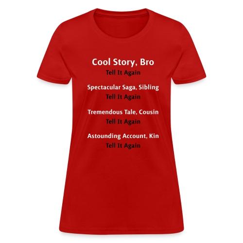 Cool Story Bro - Tell It Again - Variations - Womens T-Shirt - Women's T-Shirt
