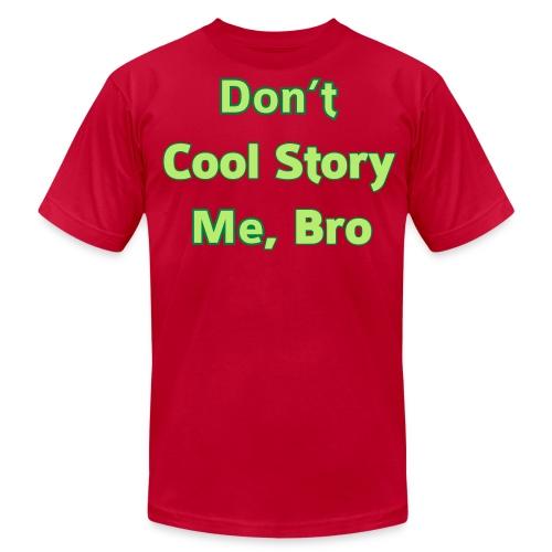 Don't COOL STORY Me Bro - Men's T-Shirt - Men's Fine Jersey T-Shirt