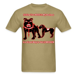 Sticking Your Nose in My Business Dog - Mens T-Shirt - Men's T-Shirt