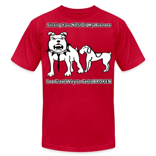 Sticking Your Nose in My Business Dog - Mens T-Shirt - Men's  Jersey T-Shirt