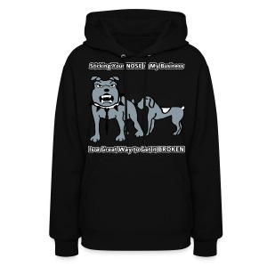 Sticking Your Nose in My Business Dog - Womens Hoodie - Women's Hoodie