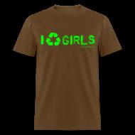 T-Shirts ~ Men's T-Shirt ~ I [recycle] GIRLS