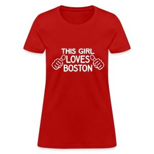 This Girl Loves Boston - Women's T-Shirt