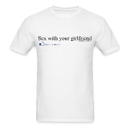 T-Shirts ~ Men's T-Shirt ~ Sex with your girlfriend - 76 people like this