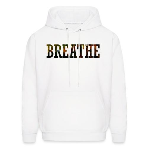 Just breathe. (front & back design) - Men's Hoodie
