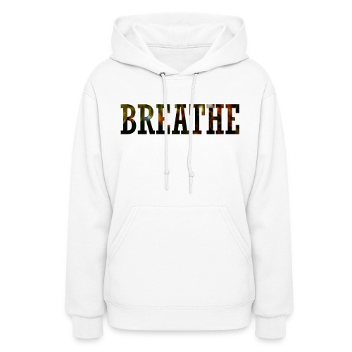 Just breathe. (front & back design) - Women's Hoodie