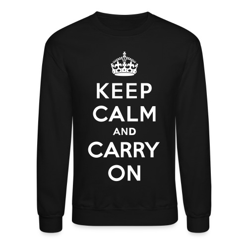 Keep Calm and Carry On - Crewneck Sweatshirt