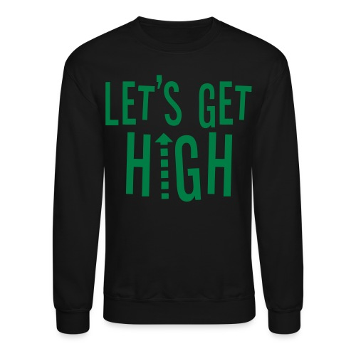 Men's Lets Get High Crewneck - Crewneck Sweatshirt