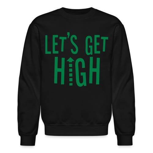 Men's Lets Get High Crewneck - Crewneck Sweatshirt