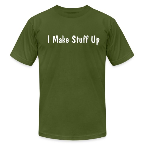 I Make Stuff Up - Men's Fine Jersey T-Shirt