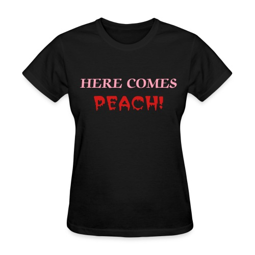 Here Comes Peach Special Womens - Women's T-Shirt