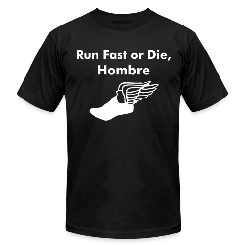 Run Fast or DIE, Hombre - Men's  Jersey T-Shirt