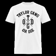 T-Shirts ~ Men's T-Shirt ~ Taylor Gang Or Die Men's Tee