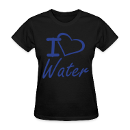 T-Shirts ~ Women's T-Shirt ~ I Heart Water Women's T