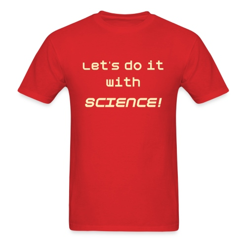 Lets do it with SCIENCE! M Dark - Men's T-Shirt