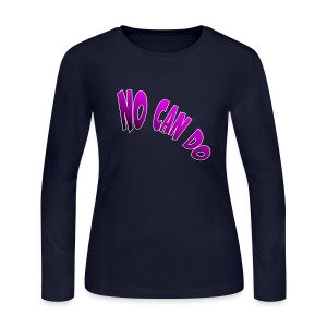 I love No Can Do - Women's Long Sleeve Jersey T-Shirt