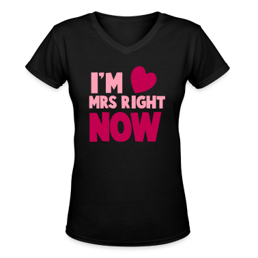 I'm MRS right now Valentines dating shirt Women's T-Shirts