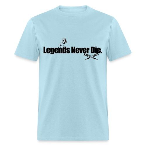 Legends Never Die [Ryan Dunn Shirt] - Men's T-Shirt
