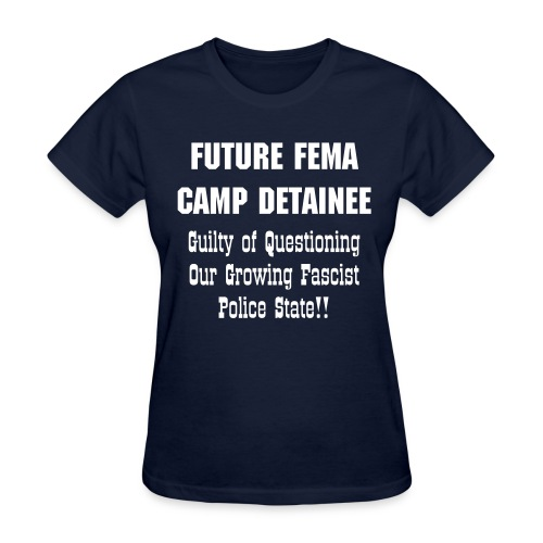 Future FEMA CAMP DETAINEE - Women's T-Shirt