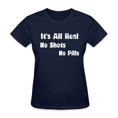Ladies Its All Real T-Shirt - Women's T-Shirt