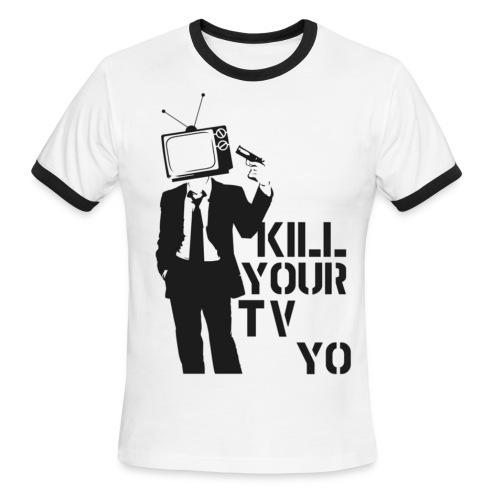 Kill Your Tv Yo - Men's Ringer T-Shirt