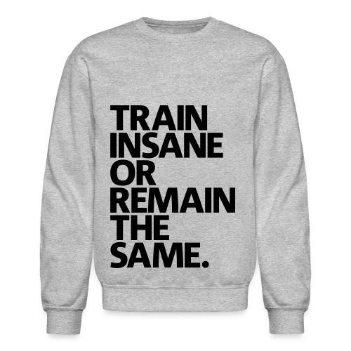 Train Insane - Gray - Crewneck Sweatshirt