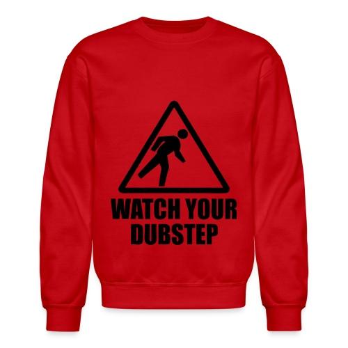 Watch Your Dubstep - Red - Crewneck Sweatshirt