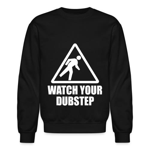 Watch Your Dubstep - Black - Crewneck Sweatshirt
