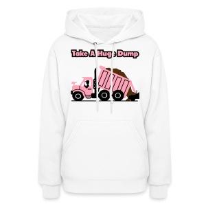 Take A Huge Dump - Dump Truck - Womens Hoodie - Women's Hoodie