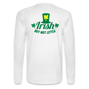 IRISH but not little with a little leprechaun hat Long Sleeve Shirts