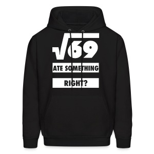 Square Root of 69 = Ate 8 Something Right Drake Hoodie - Men's Hoodie