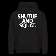 Hoodies ~ Men's Hooded Sweatshirt ~ ShutUp And Squat. | Mens hoodie