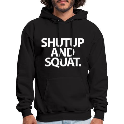ShutUp And Squat. | Mens hoodie - Men's Hoodie
