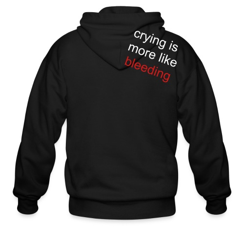 crying is more like bleeding - Men's Zip Hoodie