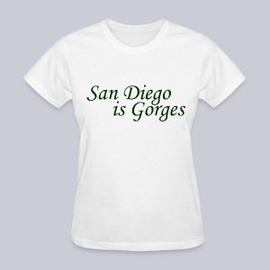 San Diego is Gorges - Women's T-Shirt