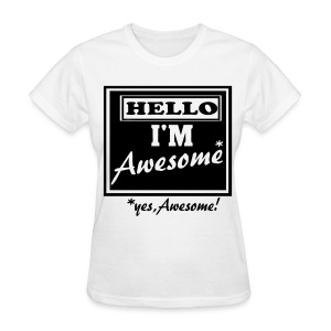 Yes, awesome! - Women's T-Shirt