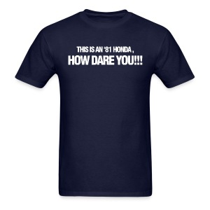 '81 How Dare You - Men's T-Shirt