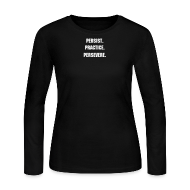 Long Sleeve Shirts ~ Women's Long Sleeve Jersey T-Shirt ~ Persist. Practice. Persevere. Long Sleeve