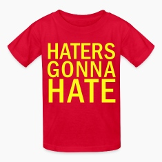 Haters Gonna Hate Kids' Shirts