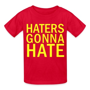 Haters Gonna Hate Shirt - Kids' T-Shirt