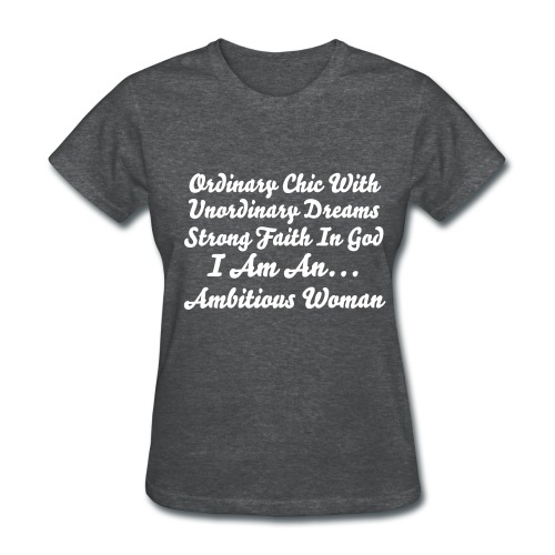 Ambitious Woman Design 2 - Women's T-Shirt