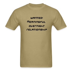 Wanted: Meaningful overnight relationship - Men's T-Shirt