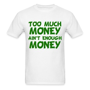 Too Much Money Ain't Enough Money YMCMB Lil' Wayne I'm On One TShirt - Men's T-Shirt