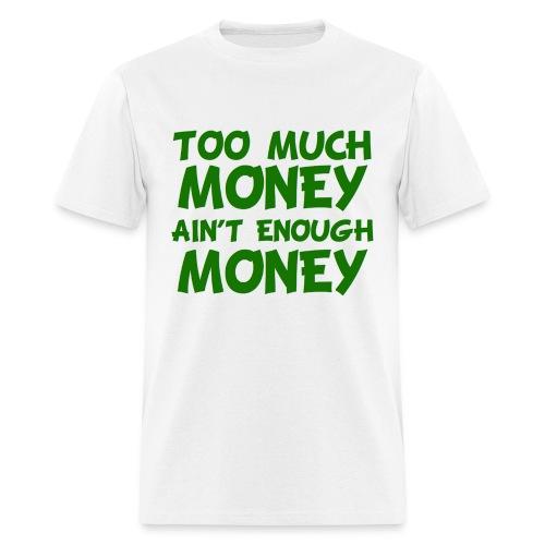 Too Much Money Ain't Enough Money YMCMB Lil' Wayne I'm On One TShirt - Men's T-Shirt