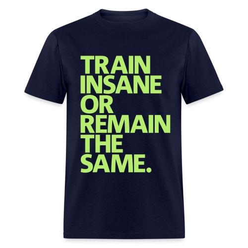Train Insane - Men's T-Shirt