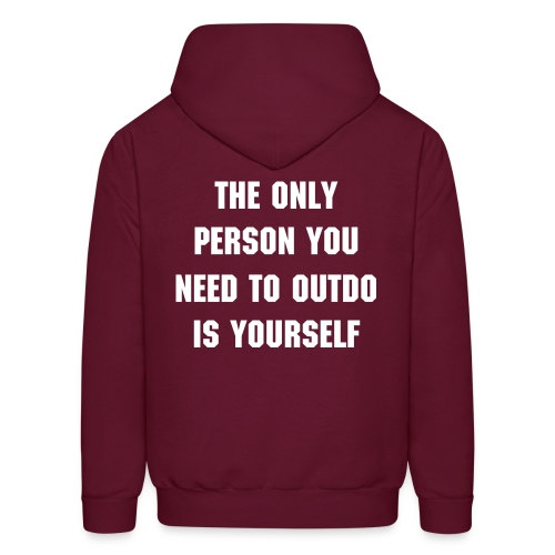Outdo Yourself Hoodie - Men's Hoodie